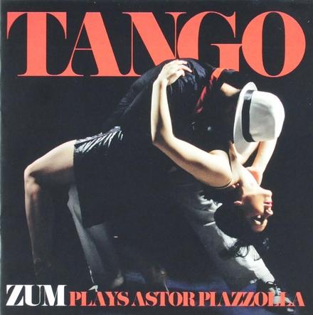Tango : Zum plays Astor Piazzolla