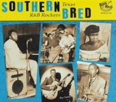 Southern bred. Vol. 7, Texas r&b rockers
