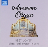 Awesome organ : Best loved classical organ music