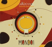 La repetition : mondo!
