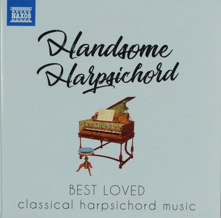 Handsome harpsichord : Best loved classical harpsichord music