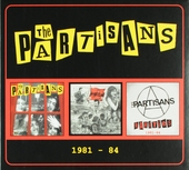 The Partisans 1981-1984