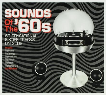 Sounds of the '60s : 60 sensational sixties tracks