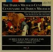 The Darius Milhaud centenary edition. Vol. 1. the musician of the twenties