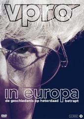 In Europa : de geschiedenis op heterdaad betrapt. Aflevering 1 t/m 10
