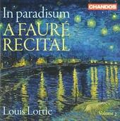 In paradisum ; A Fauré recital volume 2. vol.2