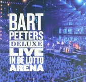 Bart Peeters deluxe : live in de Lotto Arena