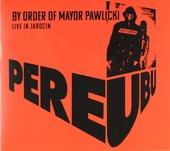 By order of mayor Pawlicki