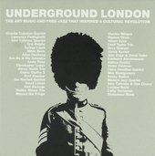 Underground London : the art music and free jazz that inspired a cultural revolution
