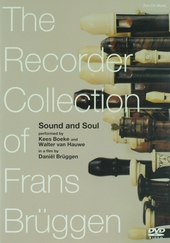 Sound and soul : The recorder collection of Frans Brüggen