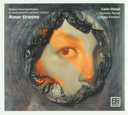 Amor tiranno : broken-hearted lovers in seventeenth-century Venice