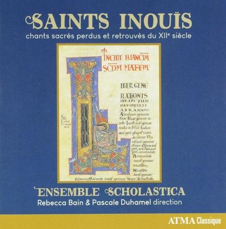Saints Inouïs : chants sacrés perdus et retrouvés du XIIe siècle