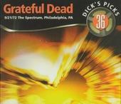 Dick's picks : 9-21-72 The Spectrum Philadelphia PA. vol.36