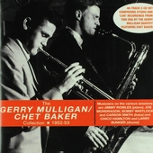 The Gerry Mulligan/Chet Baker collection 1952-1953