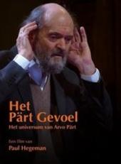 Het Pärt gevoel : het universum van Arvo Pärt