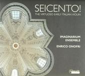 Seicento! : The virtuoso early Italian violin