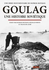 Goulag : une histoire soviétique