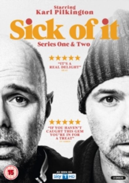 Sick of it. Series one & two