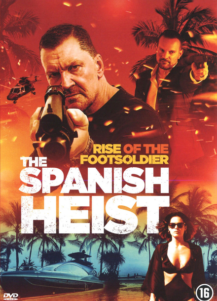 Rise of the footsoldier : the Spanish heist