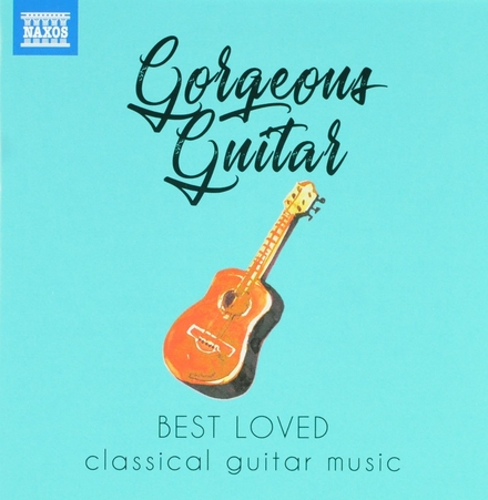Gorgeous guitar : Best loved classical guitar music