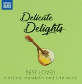 Delicate delights : Best loved classical mandolin and lute music