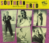 Southern bred. Vol. 4, Mississippi r&b rockers