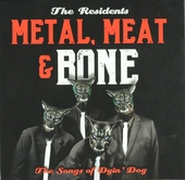 Metal, meat & bone : the songs of Dyin' Dog