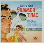 Good old summer time : 33 hot sunny gems for your summer holiday