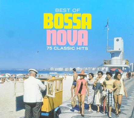 Best of bossa nova : 75 classic hits