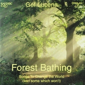 Forest bathing : Songs to change the world and some won't