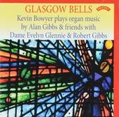 Glasgow bells : Kevin Bowyer plays organ music by Alan Gibbs & friends