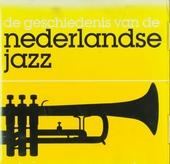 De geschiedenis van de Nederlandse jazz