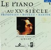 Le piano aux XXe siècle. vol.1, 2 & 3