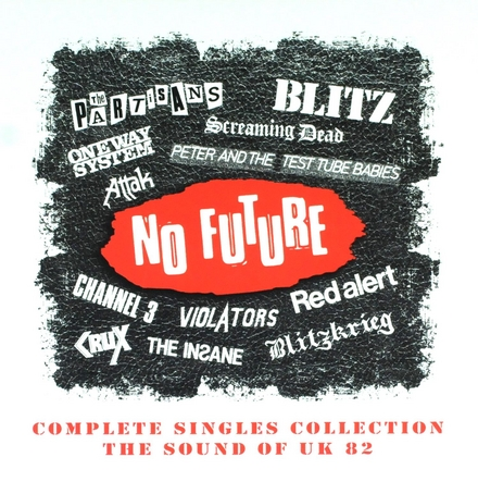 No future : Complete singles collection the sound of UK 82