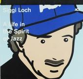 Siggi Loch : A life in the spirit of jazz