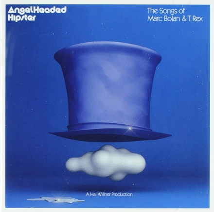 Angelheaded hipster : the songs of Marc Bolan & T. Rex