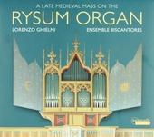 A late medieval mass on the Rysum organ