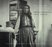 Transylvanian folk songs : the Béla Bartok field recordings