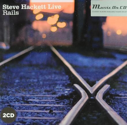 Steve Hackett live ; Rails