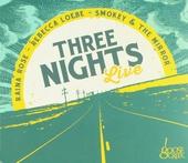 Three nights live