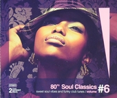80's soul classics : Sweet soul vibes and funky club tunes. vol.6