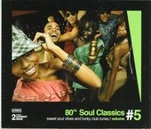80's soul classics : Sweet soul vibes and funky club tunes. vol.5
