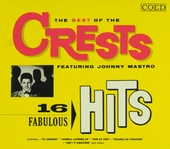 The best of The Crests : 16 fabulous hits