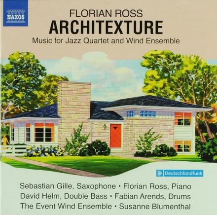 Architecture : Music for jazz quartet and wind ensemble