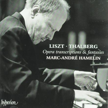Liszt & Thalberg : opera transcriptions & fantasies