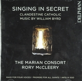 Singing in secret : clandestine catholic music by William Byrd