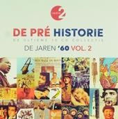 De pré historie : de jaren '60 : de ultieme 10 cd collectie. Vol. 2
