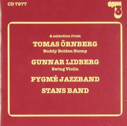A selection from Tomas Örnberg Gunnar Lidberg Pygmé Jazzband Stans Band