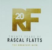RF 20 : twenty years of Rascal Flatts - the greatest hits