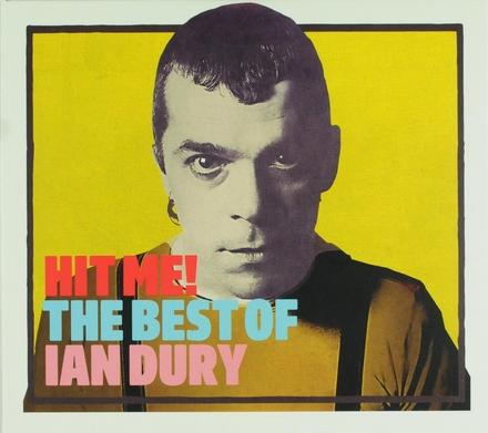 Hit me! : the best of Ian Dury